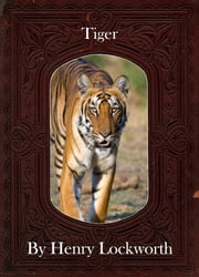 Tiger ebook by Henry Lockworth,Lucy Mcgreggor,John Hawk
