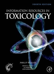 Information Resources in Toxicology ebook by P.J. Bert Hakkinen,Asish Mohapatra,Steven G. G. Gilbert,Philip Wexler