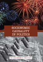 Socionomic Causality in Politics ebook by Robert R. Prechter