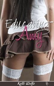 Educating Amy ebook by Kelli Wolfe