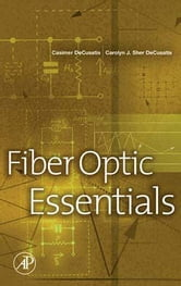 Fiber Optic Essentials ebook by DeCusatis, Casimer