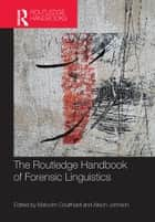 The Routledge Handbook of Forensic Linguistics ebook by Malcolm Coulthard, Alison Johnson