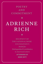Poetry and Commitment ebook by Adrienne Rich,Mark Doty