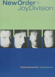 New Order + Joy Division ebook by Claude Flowers