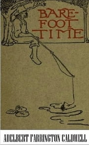 The Barefoot Time ebook by Adelbert Farrington Caldwell