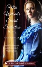 Miss Wilson's Secret Seduction ebook by Lisa Plumley