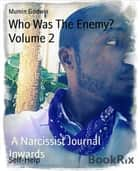 Who Was The Enemy? Volume 2 - A Narcissist Journal Inwards ebook by Mumin Godwin