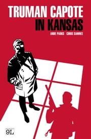 Truman Capote in Kansas (9L) ebook by Ande Parks,Chris Samnee