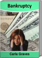 Bankruptcy ebook by Carla Graves