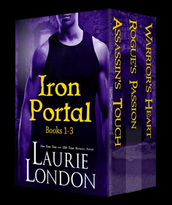 Iron Portal Boxed Set Collection (Books 1 -3, Iron Portal Paranormal Romance Series) ebook by Laurie London