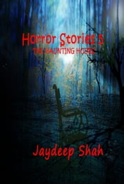 Horror Stories 5 - The Haunting Hours ebook by Jaydeep Shah