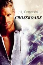 Crossroads ebook by Lily Carpenetti