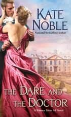 The Dare and the Doctor ebook by Kate Noble