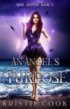 An Angel's Purpose ebook by