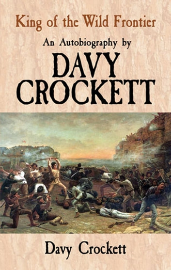 Davy crockett legends of the wild west ebook array king of the wild frontier ebook di davy crockett 9780486137742 rh fandeluxe Images