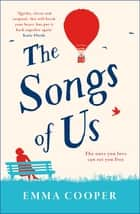 The Songs of Us - the heartbreaking page-turner that will make you laugh out loud eBook by Emma Cooper