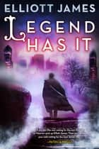 Legend Has It 電子書 by Elliott James