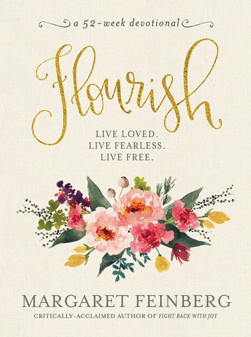 Flourish - Live Free, Live Loved ebook by Margaret Feinberg