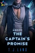 The Captain's Promise ebook by T.J. Land