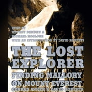 The Lost Explorer - Finding Mallory on Mount Everest audiobook by Conrad Anker, David Roberts