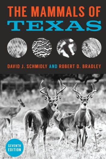 The Mammals of Texas ebook by David J. Schmidly,Robert D. Bradley