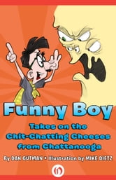 Funny Boy Takes on the Chit-Chatting Cheeses from Chattanooga ebook by Dan Gutman