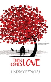 Then Comes Love - Then Comes Love, #1 ebook by Lindsay Detwiler