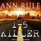 The I-5 Killer livre audio by Andy Stack, Ann Rule