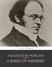 A Budget of Paradoxes ebook by Augustus De Morgan