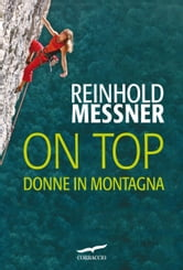 On Top. Donne in montagna ebook by Reinhold Messner