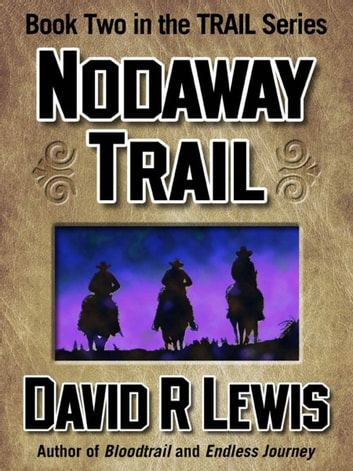 The Nodaway Trail ebook by David R Lewis