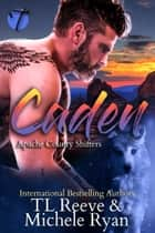 Caden ebook by TL Reeve, Michele Ryan