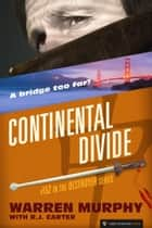 Continental Divide ebook by Warren Murphy, R.J. Carter
