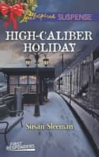 High-Caliber Holiday ebook by Susan Sleeman