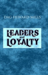 Leaders And Loyalty ebook by Dag Heward-Mills