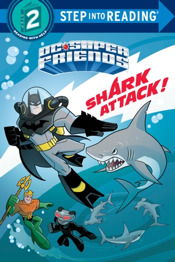 Shark Attack! (DC Super Friends) ebook by Billy Wrecks