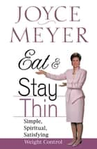 Eat and Stay Thin ebook by Joyce Meyer