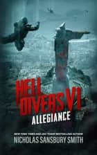Hell Divers VI: Allegiance ebook by Nicholas Sansbury Smith