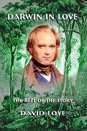 Darwin in Love - The Rest of the Story ebook by David Loye