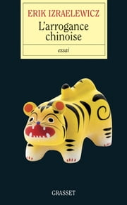 L'arrogance chinoise ebook by Erik Izraelewicz