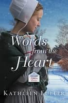 Words from the Heart ebook by Kathleen Fuller