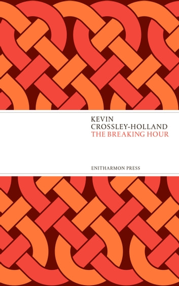 The Breaking Hour ebook by Kevin Crossley-Holland