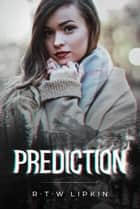 Prediction ebook by R. T. W. Lipkin