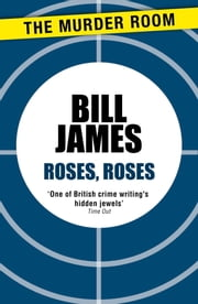 Roses, Roses ebook by Bill James