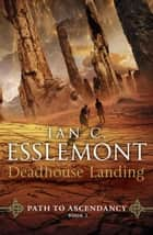 Deadhouse Landing ebook by Path to Ascendancy Book 2