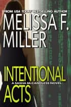 Intentional Acts - (Sasha McCandless No. 11) ebook by Melissa F. Miller
