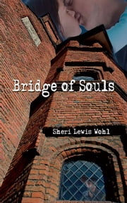 Bridge of Souls ebook by Sheri Lewis Wohl