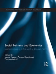 Social Fairness and Economics - Economic Essays in the Spirit of Duncan Foley ebook by Lance Taylor,Armon Rezai,Thomas Michl