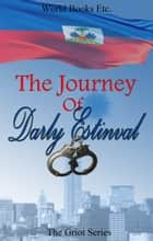 The Journey Of Darly Estinval ebook by Darly Estinval