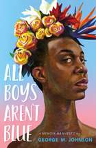 All Boys Aren't Blue - A Memoir-Manifesto ebook by George M. Johnson